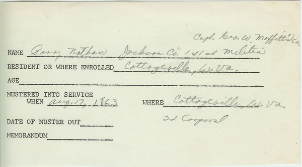 Nathan's Military Record mustered into service as 2nd Corporal - Cottage, West VA on 17 Aug 1863