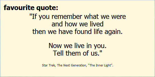 my favourite quote from Star Trek Next Generation's The Inner Light